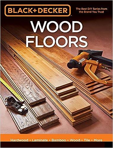 Black Decker Wood Floors Hardwood Laminate Bamboo Wood Tile