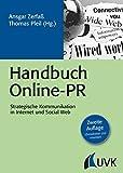 Handbuch Online-PR. Strategische Kommunikation in Internet und Social Web (PR Praxis)