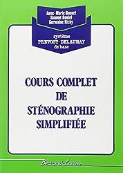 Cours complet de sténographie simplifiée: Système Prévost-Delaunay de base