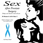 Sex After Prostate Surgery: Simple Techniques to Keep You Sexually Active | Danny Draper
