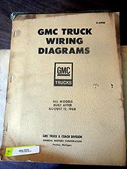1969 gmc truck wiring diagrams manual general motors 0739718147416 rh amazon com 2005 GMC Sierra Wiring Diagram GM Dash Wiring Diagrams