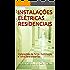 INSTALAÇÕES ELÉTRICAS RESIDENCIAIS: Instalações de força, iluminação e infra para sistemas