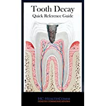 Tooth decay- Quick Reference Guide: Full illustrated