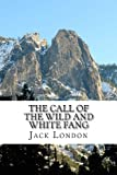 The Call of the Wild and White Fang, Jack London, 1489515062