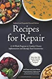 Recipes for Repair: The Expanded and Updated Second Edition: A 10-Week Program to Combat Chronic Inflammation and Identify Food Sensitivities