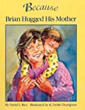 Because Brian Hugged His Mother, David L. Rice, 0613231406