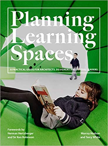 Planning Learning Spaces: A Practical Guide for Architects ...