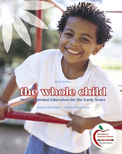 The Whole Child: Developmental Education for the Early Years (with MyEducationLab) (9th Edition)