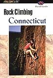 Rock Climbing Connecticut (Regional Rock Climbing Series)