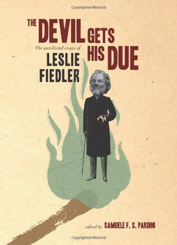 The Devil Gets His Due: The Uncollected Essays of Leslie Fiedler