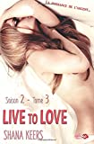 live to love saison 2 tome 3 french edition