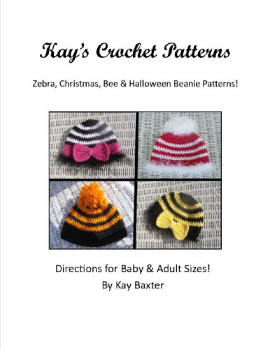 (Quick and Easy Crochet Pattern Zebra/Holiday Baby Beanies Hats (Kay's Crochet Patterns Series)