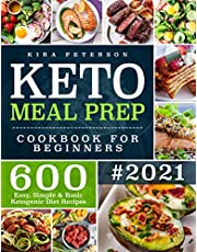 Keto Meal Prep Cookbook For Beginners: 600 Easy, Simple & Basic Ketogenic Diet Recipes