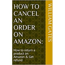 How do you cancel an order on Amazon app: How to return a product on Amazon & Get refund after New policy of 2017