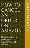 How to cancel an order on Amazon:: How to return a product on Amazon & Get refund