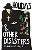 Holidays and Other Disasters, John G. Rodwan, 0931779391