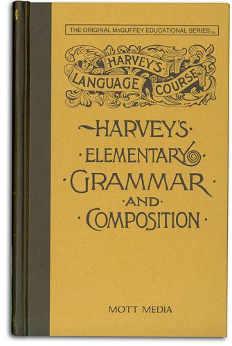 Harvey's Elementary Grammar and Composition by Brand: Mott Media