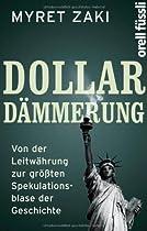 Dollar-Dämmerung: Von der Leitwährung zur grössten Spekulationsblase der Geschichte