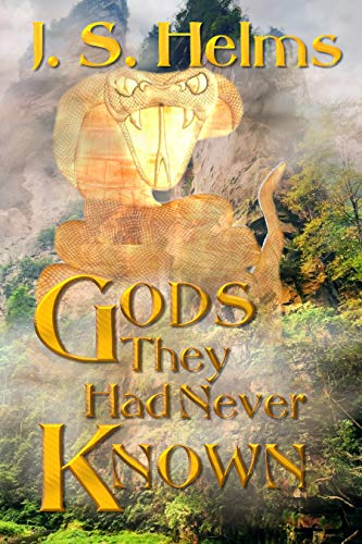 Gods They Had Never Known by [Helms, J. S.]