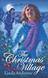 The Christmas Village, Linda Andrews, 1936144441