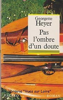Pas l'ombre d'un doute, Heyer, Georgette