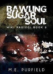Bawling Sugar Soul (Miki Radicci Book 5)