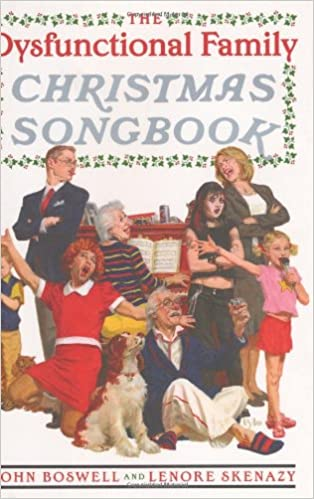 The Dysfunctional Family Christmas Songbook: John Boswell, Lenore ...