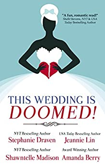 This Wedding is Doomed! by [Draven, Stephanie, Lin, Jeannie, Madison, Shawntelle, Berry, Amanda]