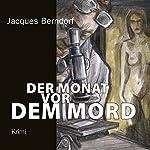 Der Monat vor dem Mord | Jacques Berndorf