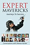 img - for Expert Mavericks: Conversations With Shareen Richter (Volume 1) book / textbook / text book
