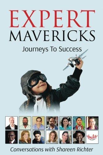 Expert Mavericks: Conversations With Shareen Richter (Volume 1)