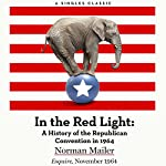 In the Red Light: A History of the Republican Convention in 1964 | Norman Mailer
