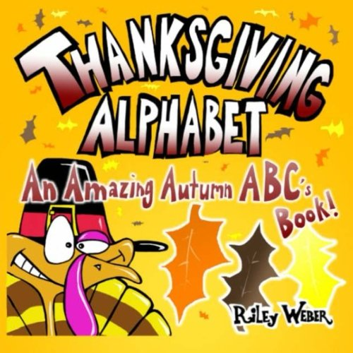 Thanksgiving Alphabet: An Amazing Autumn ABC's Book!