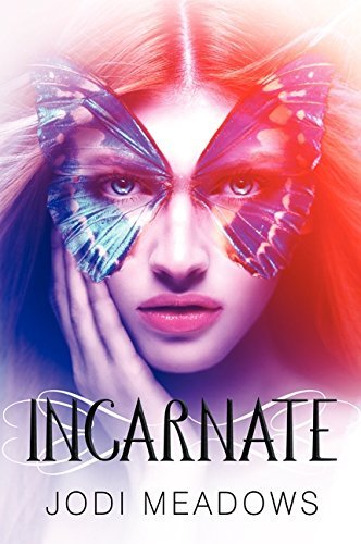 Incarnate Incarnate Trilogy By Jodi Meadows 2013-01-02