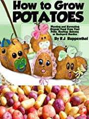 Amazon Exclusive: Top Pick for 2013-2014Perfect beginners guide to growing potatoes. This booklet explains how to plant and grow organic potatoes for food in the home garden. Recommended for backyard gardeners and container gardeners with sma...