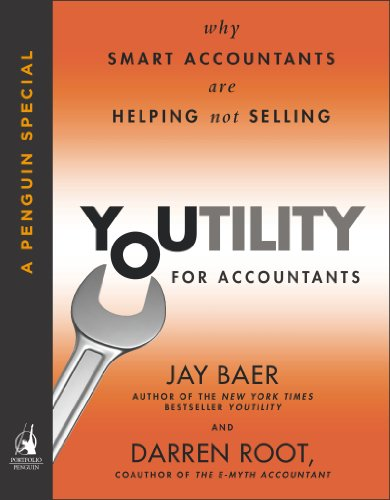 Youtility for Accountants: Why Smart Accountants Are Helping, Not Selling (A Penguin Special from Portfolio) Pdf