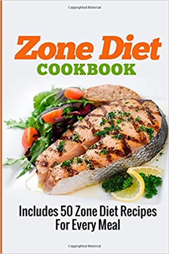 Zone diet cookbook includes 50 zone diet recipes for every meal zone diet cookbook includes 50 zone diet recipes for every meal zone diet zone diet recipes zone diet cookbook volume 1 aj parker 9781503250901 forumfinder Choice Image