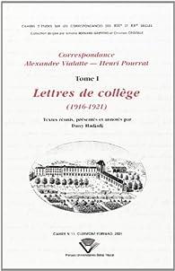 Correspondance alexandre vialatte-henri pourrat tome 1 : lettres de college 1916-1921 par Henri Pourrat