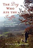 The Dog Who Ate the Truffle, Suzanne Carreiro, 0312571402