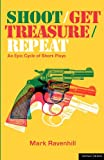 Shoot/Get Treasure/Repeat, Mark Ravenhill, 1408108712
