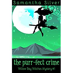 The Purr-fect Crime (A Paranormal Cozy Mystery) (Willow Bay Witches Book 1)