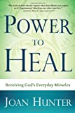 Power to Heal, Joan Hunter, 1603741119