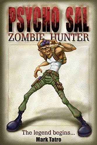 Psycho Sal Zombie Hunter: The Legend Begins... ()