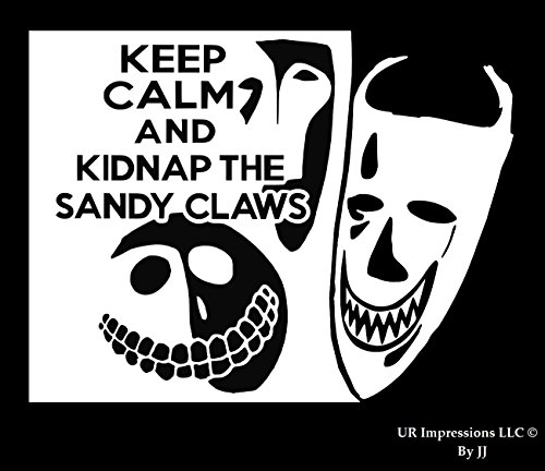 UR Impressions Keep Calm and Kidnap The Sandy Claws Decal Vinyl Sticker Graphics for Cars Trucks SUV Vans Walls Windows Laptop Tablet|White|7 X 4.4 Inch|JJURI043 ()