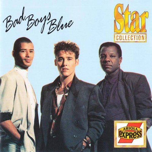 Bad Boys Blue - Star Collection - You're A Woman - Ariola Express - 290 566