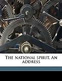The National Spirit an Address, Edwin Anderson Alderman, 1175618942