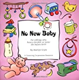 No New Baby: For Siblings Who Have a Brother or Sister Die Before Birth (Nnc)