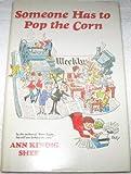 Someone Has to Pop the Corn, Ann K. Sheetz, 0915684969