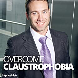 Overcome Claustrophobia Hypnosis