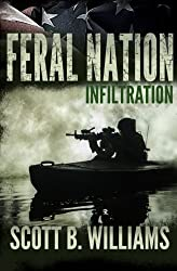 Feral Nation - Infiltration (Feral Nation Series) (Volume 1)